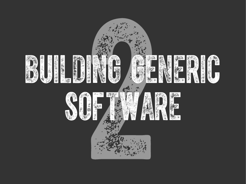Building Generic Software